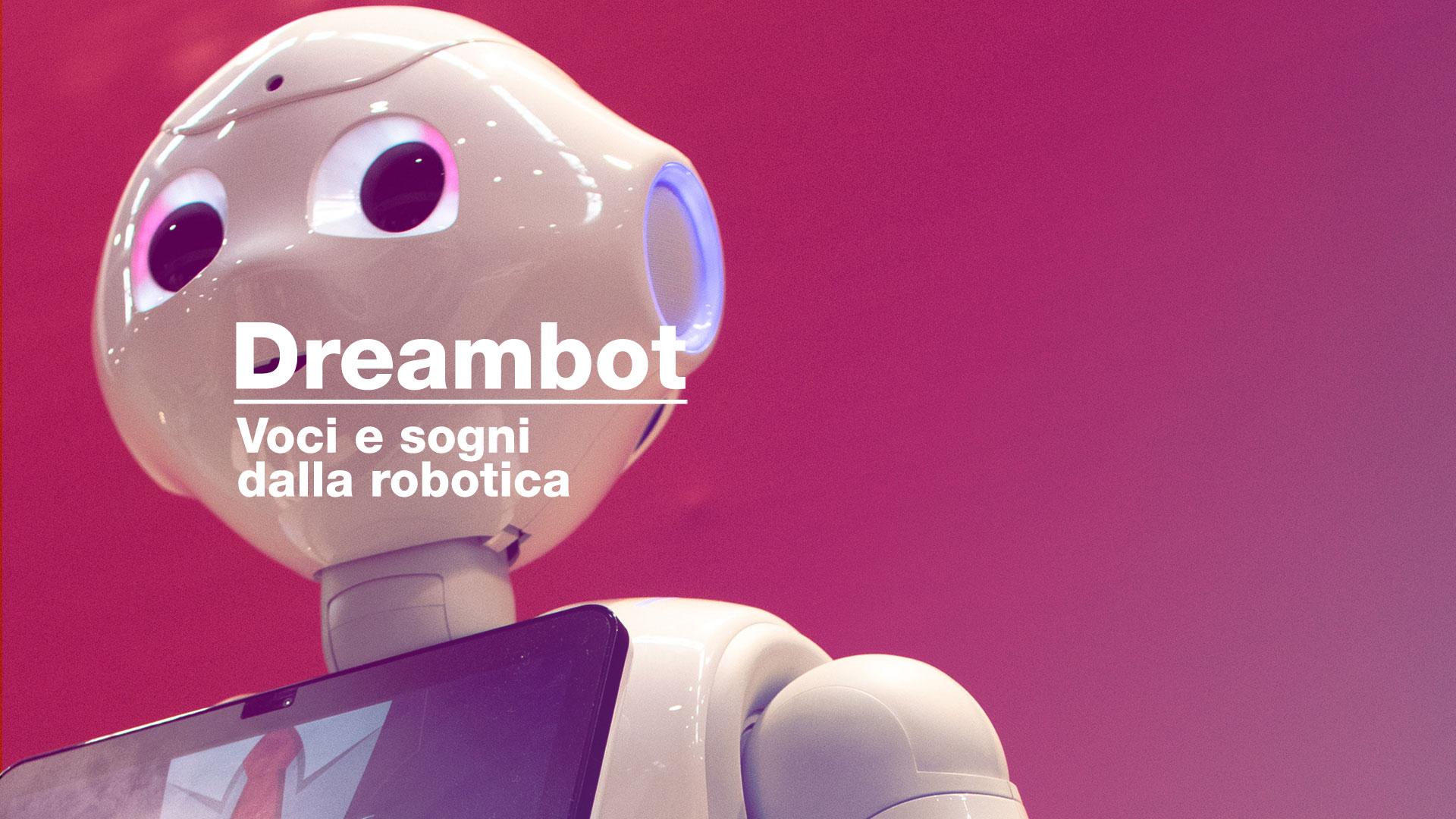 Torna Dreambot, il podcast che ti racconta la robotica